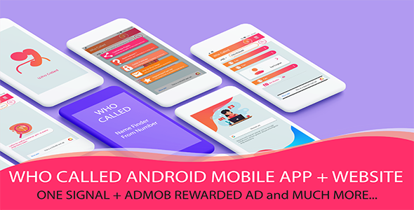 Who Called Android Mobile App + Website + Rewarded Ads + Onesignal and much more !