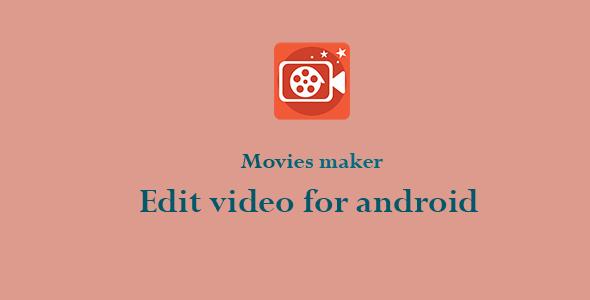 Movies Maker & Video Edit