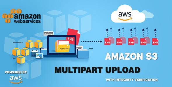 AWS Amazon S3 - Multipart Uploader